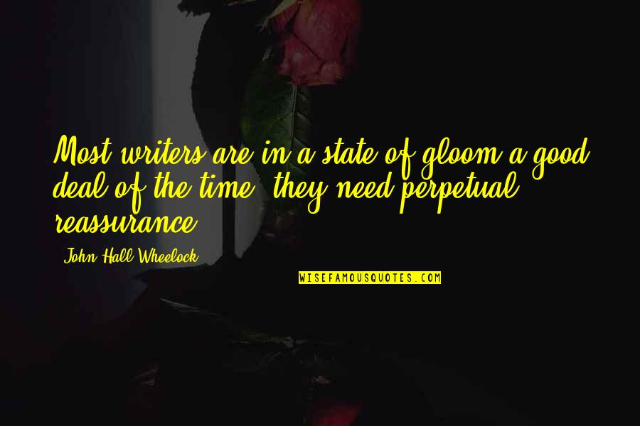 Wheelock Quotes By John Hall Wheelock: Most writers are in a state of gloom