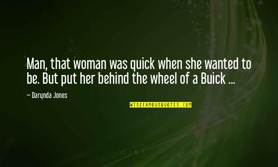 Wheels Quotes By Darynda Jones: Man, that woman was quick when she wanted