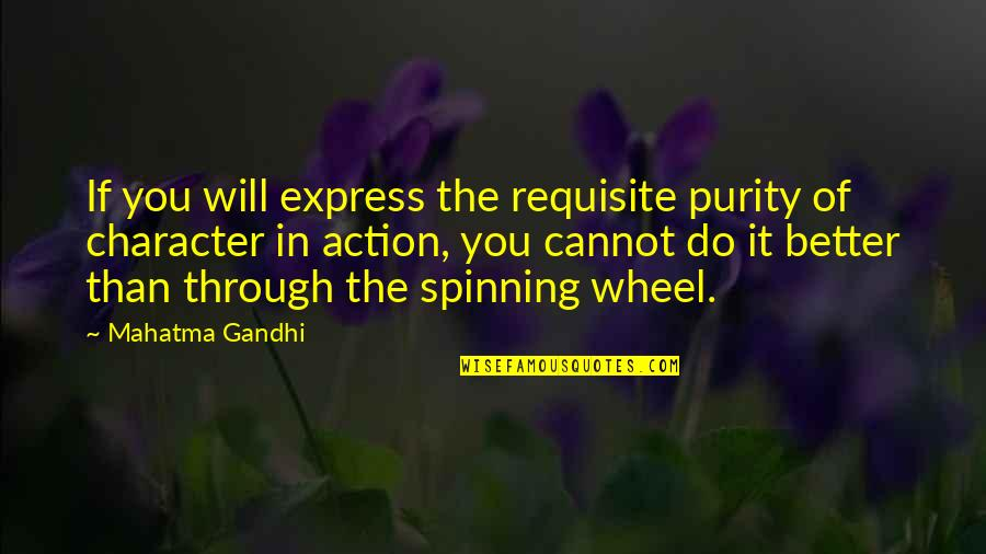 Wheels Quotes By Mahatma Gandhi: If you will express the requisite purity of