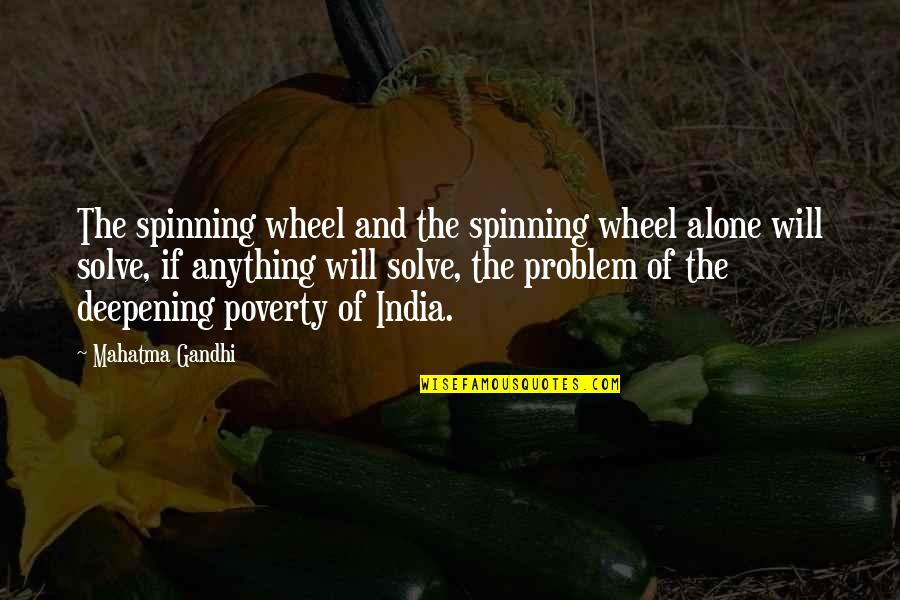 Wheels Quotes By Mahatma Gandhi: The spinning wheel and the spinning wheel alone