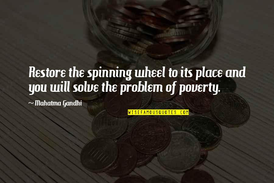 Wheels Quotes By Mahatma Gandhi: Restore the spinning wheel to its place and