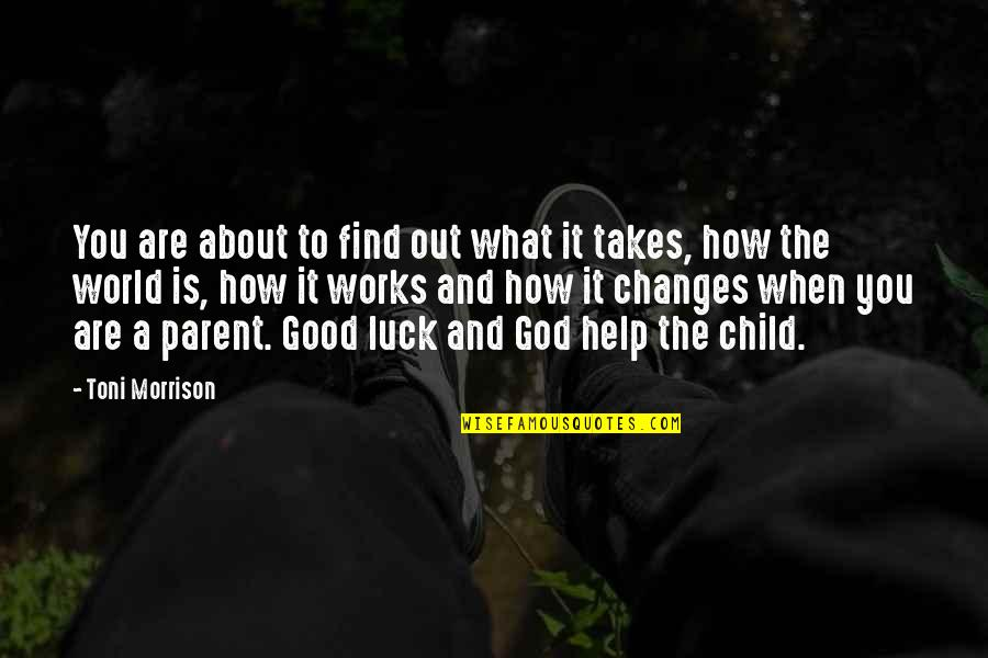 When God Is Good Quotes By Toni Morrison: You are about to find out what it