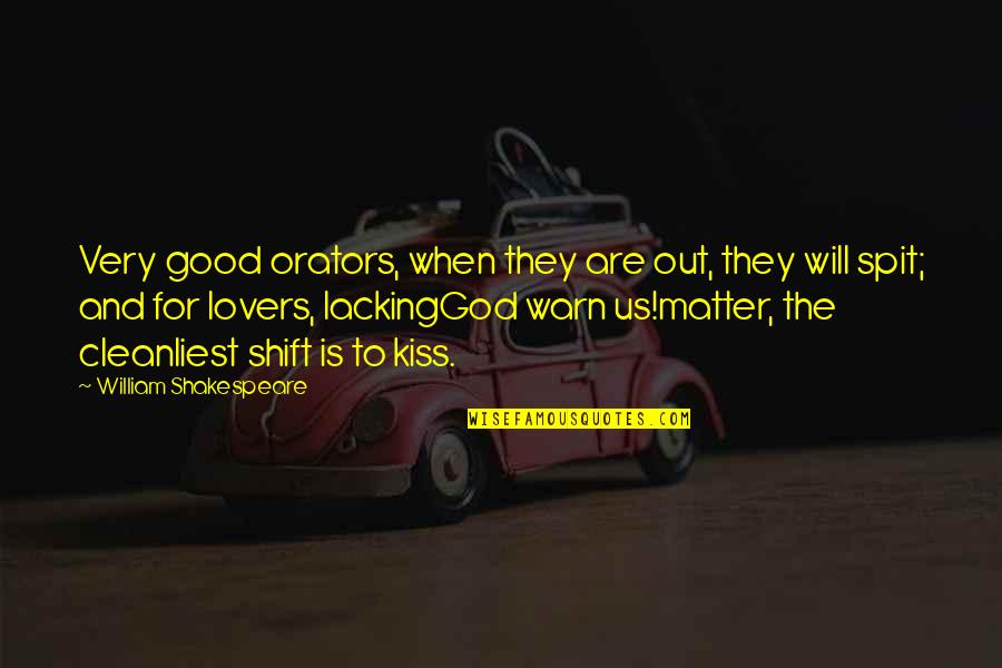 When God Is Good Quotes By William Shakespeare: Very good orators, when they are out, they