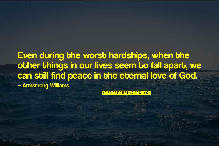 When God Quotes By Armstrong Williams: Even during the worst hardships, when the other