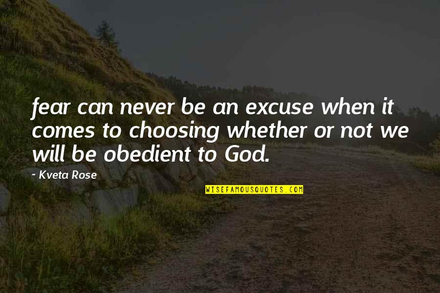 When God Quotes By Kveta Rose: fear can never be an excuse when it