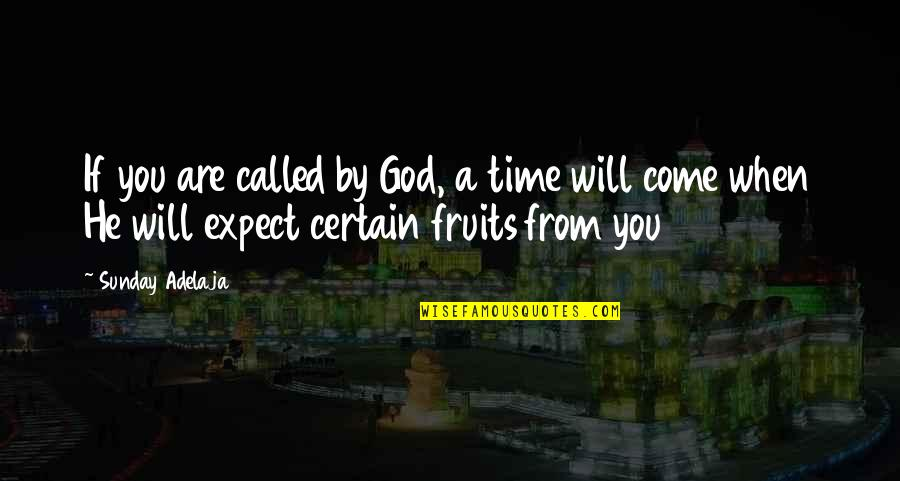 When God Quotes By Sunday Adelaja: If you are called by God, a time