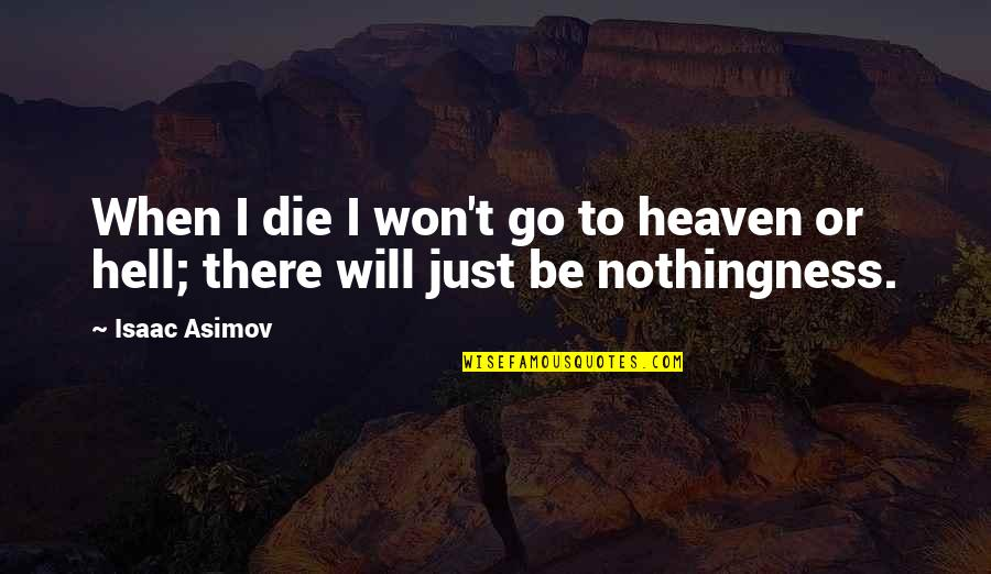 When I Die Quotes By Isaac Asimov: When I die I won't go to heaven