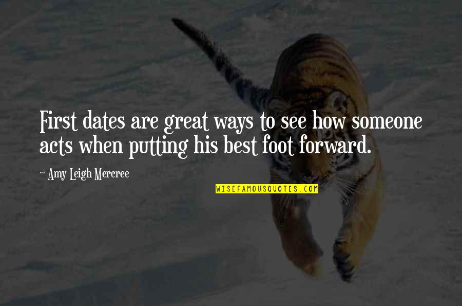 When I First See You Quotes By Amy Leigh Mercree: First dates are great ways to see how