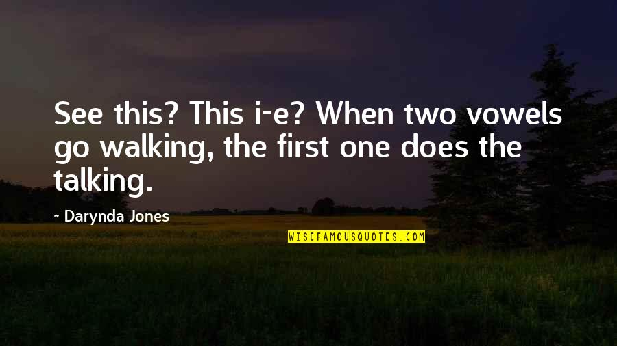 When I First See You Quotes By Darynda Jones: See this? This i-e? When two vowels go