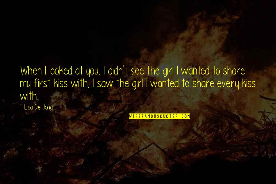 When I First See You Quotes By Lisa De Jong: When I looked at you, I didn't see