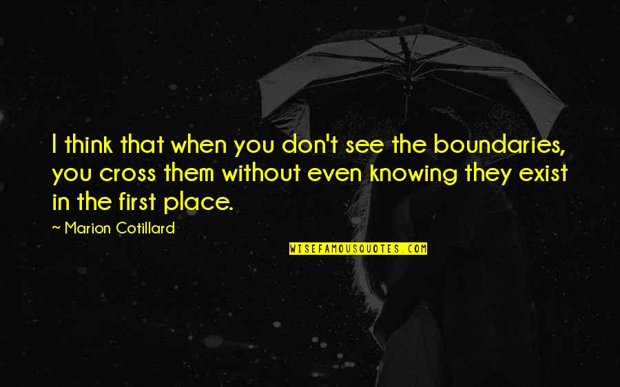 When I First See You Quotes By Marion Cotillard: I think that when you don't see the