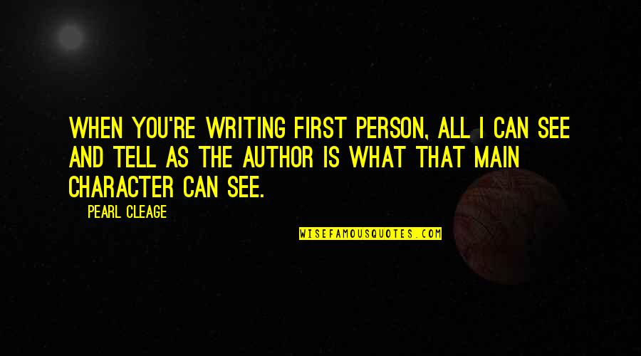 When I First See You Quotes By Pearl Cleage: When you're writing first person, all I can