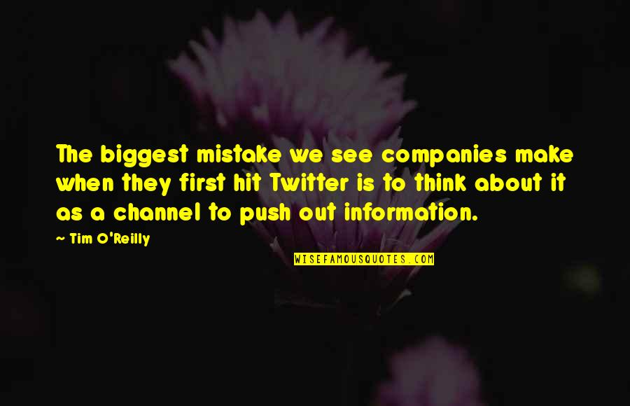 When I First See You Quotes By Tim O'Reilly: The biggest mistake we see companies make when
