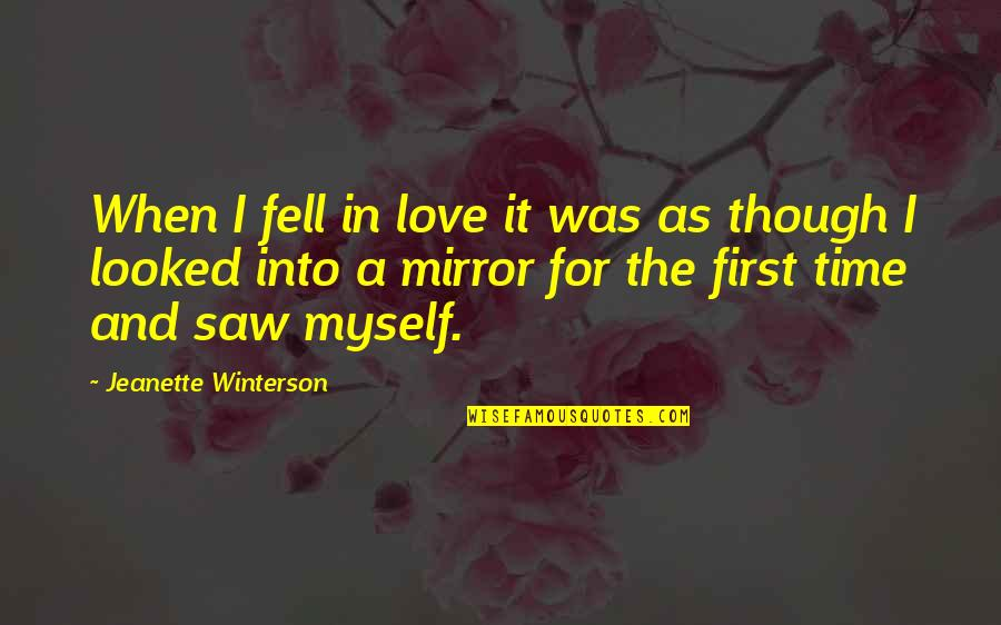When I Saw You I Fell In Love Quotes By Jeanette Winterson: When I fell in love it was as