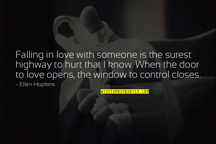 When I'm Hurt Quotes By Ellen Hopkins: Falling in love with someone is the surest