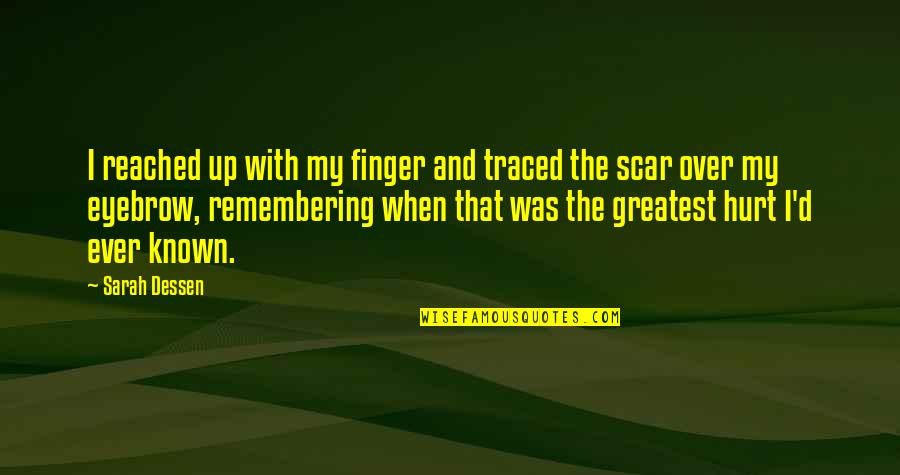 When I'm Hurt Quotes By Sarah Dessen: I reached up with my finger and traced