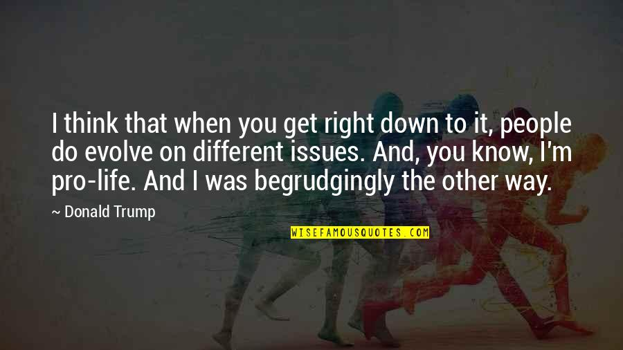 When It Right You Just Know Quotes By Donald Trump: I think that when you get right down