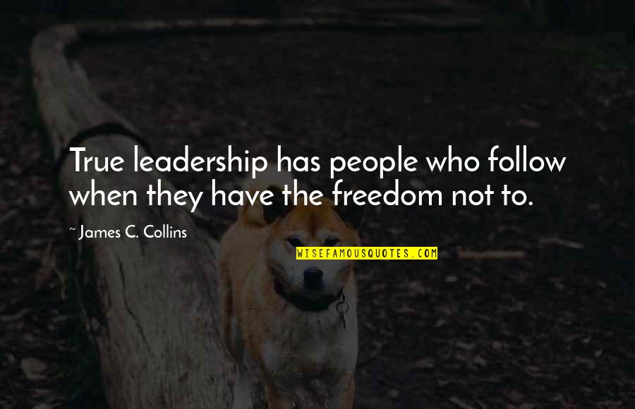 When Its Good Its Great Quotes By James C. Collins: True leadership has people who follow when they