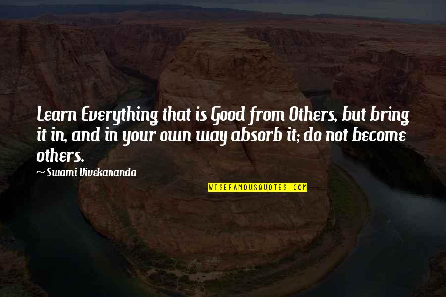 When Life Bites Quotes By Swami Vivekananda: Learn Everything that is Good from Others, but