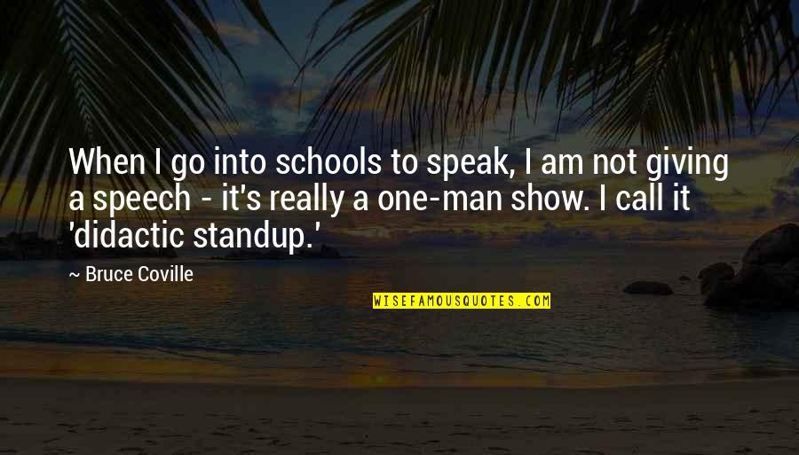 When Not To Speak Quotes By Bruce Coville: When I go into schools to speak, I