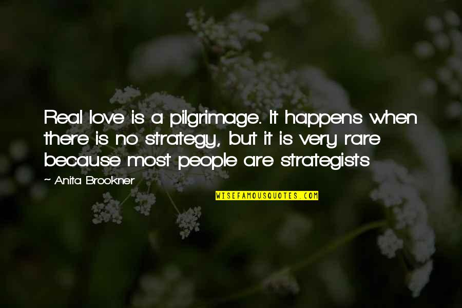 When There's No Love Quotes By Anita Brookner: Real love is a pilgrimage. It happens when