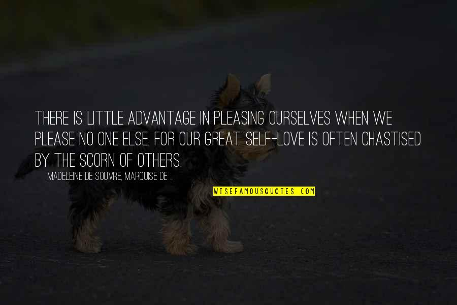 When There's No Love Quotes By Madeleine De Souvre, Marquise De ...: There is little advantage in pleasing ourselves when