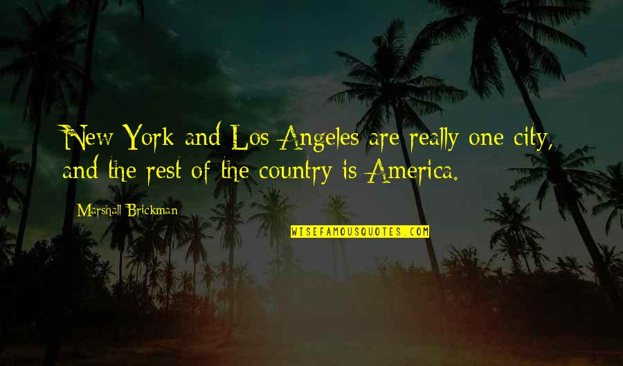 When You Are Not His Priority Quotes By Marshall Brickman: New York and Los Angeles are really one