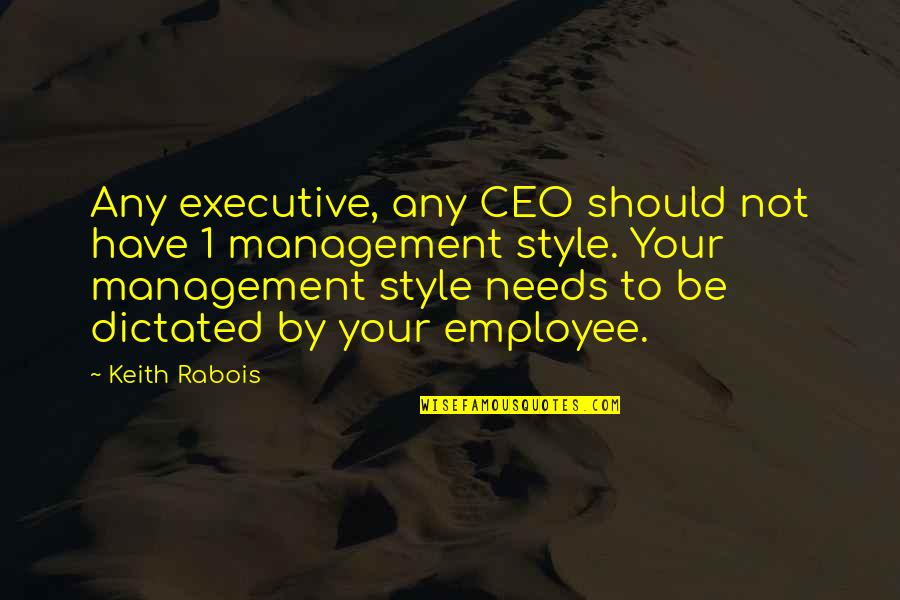 When You Are Treated Unfairly Quotes By Keith Rabois: Any executive, any CEO should not have 1