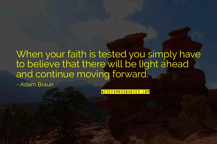 When You Believe Quotes By Adam Braun: When your faith is tested you simply have