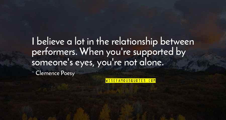 When You Believe Quotes By Clemence Poesy: I believe a lot in the relationship between