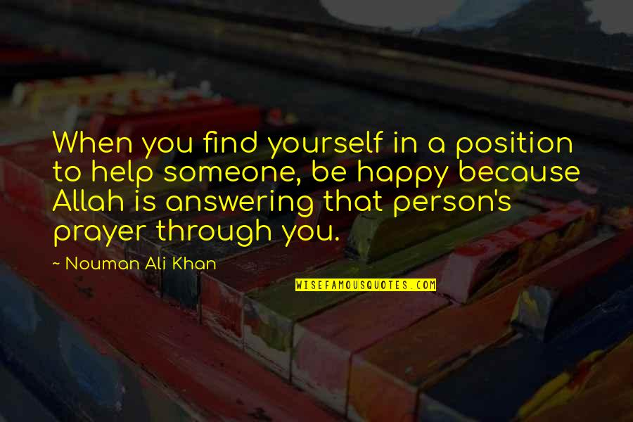 When You Find That Someone Quotes By Nouman Ali Khan: When you find yourself in a position to