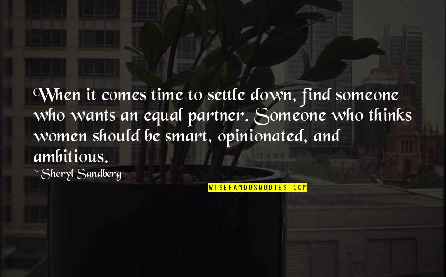 When You Find That Someone Quotes By Sheryl Sandberg: When it comes time to settle down, find