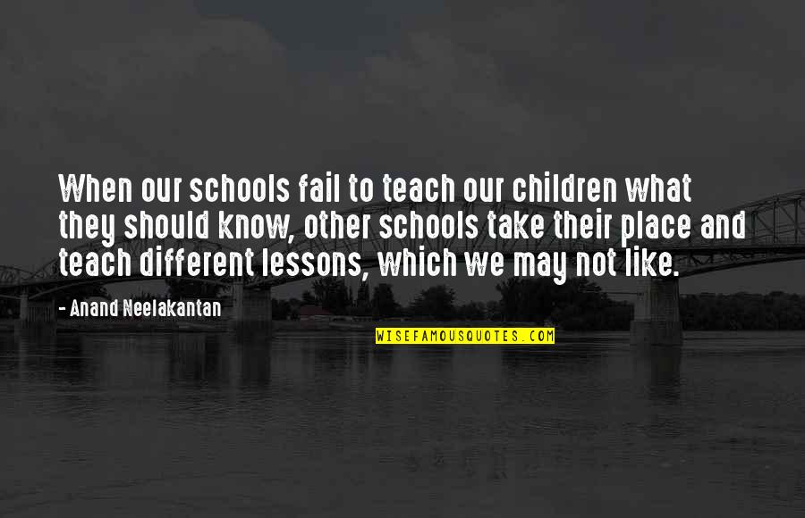When You Know Your Place Quotes By Anand Neelakantan: When our schools fail to teach our children