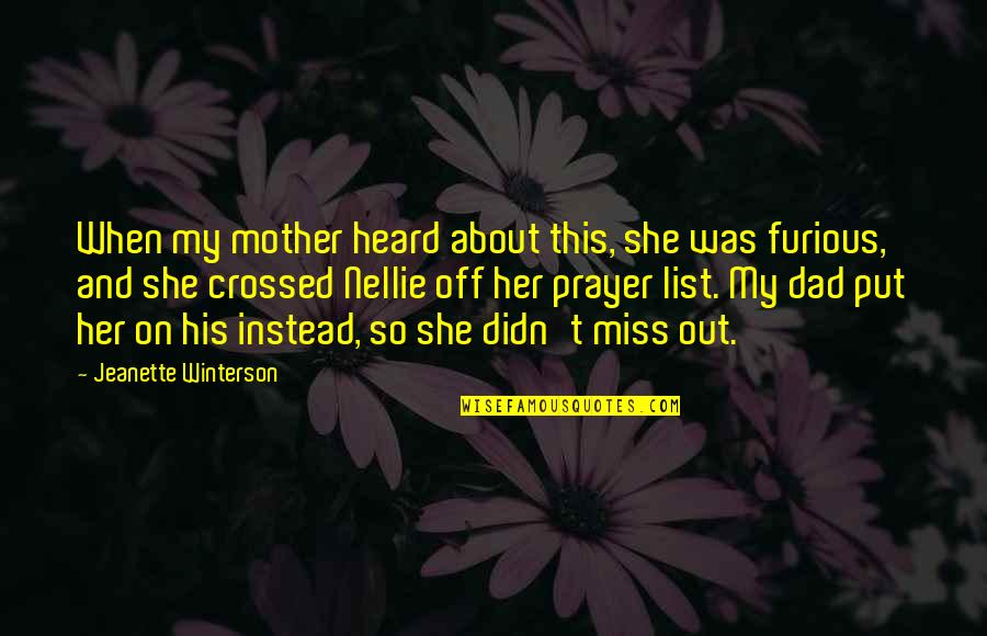 When You Miss Your Dad Quotes By Jeanette Winterson: When my mother heard about this, she was