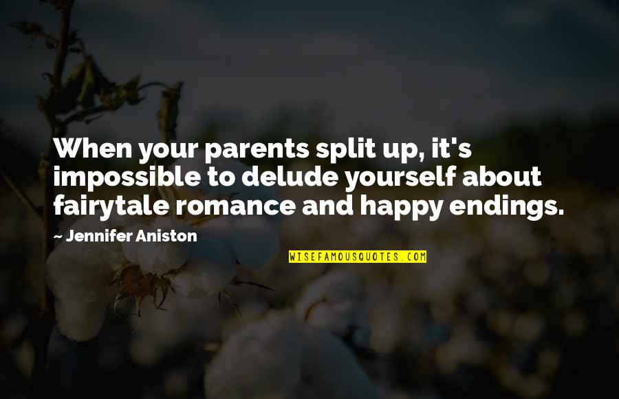 When You're Happy With Yourself Quotes By Jennifer Aniston: When your parents split up, it's impossible to
