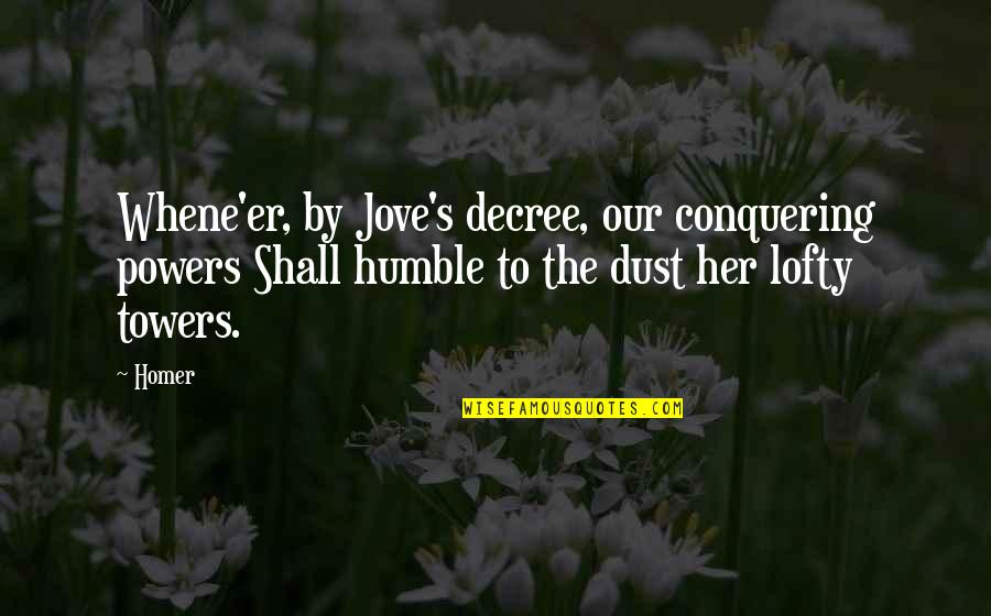 Whene'er Quotes By Homer: Whene'er, by Jove's decree, our conquering powers Shall