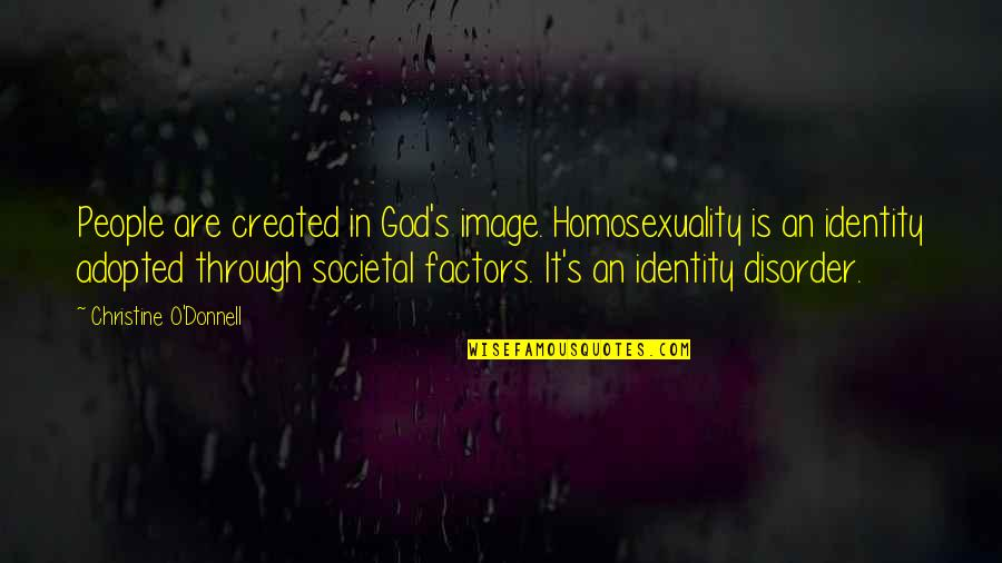 Whennes Quotes By Christine O'Donnell: People are created in God's image. Homosexuality is
