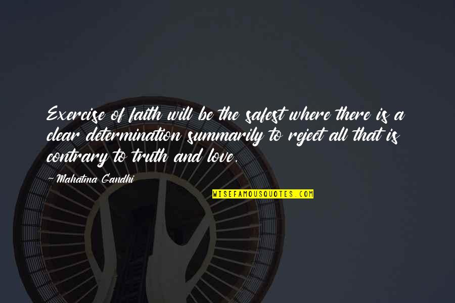 Where Are You Now Love Quotes By Mahatma Gandhi: Exercise of faith will be the safest where