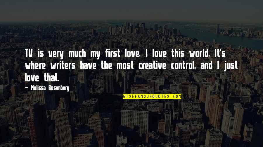 Where Are You Now Love Quotes By Melissa Rosenberg: TV is very much my first love. I