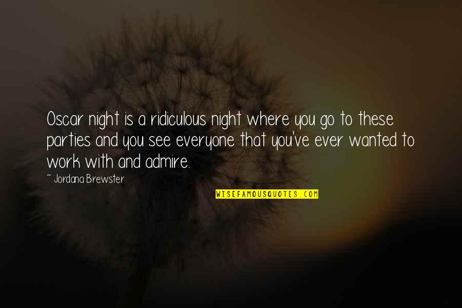 Where Is Everyone Quotes By Jordana Brewster: Oscar night is a ridiculous night where you