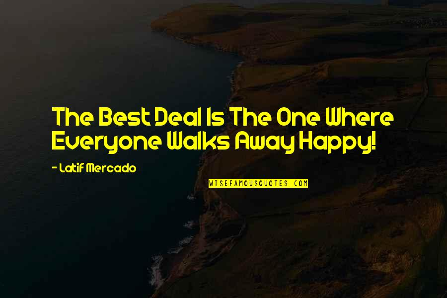 Where Is Everyone Quotes By Latif Mercado: The Best Deal Is The One Where Everyone
