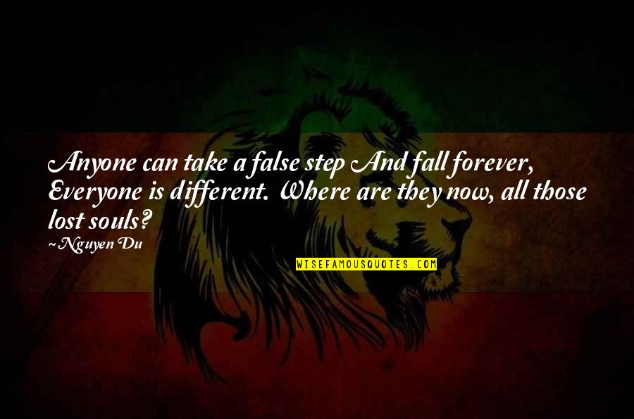Where Is Everyone Quotes By Nguyen Du: Anyone can take a false step And fall