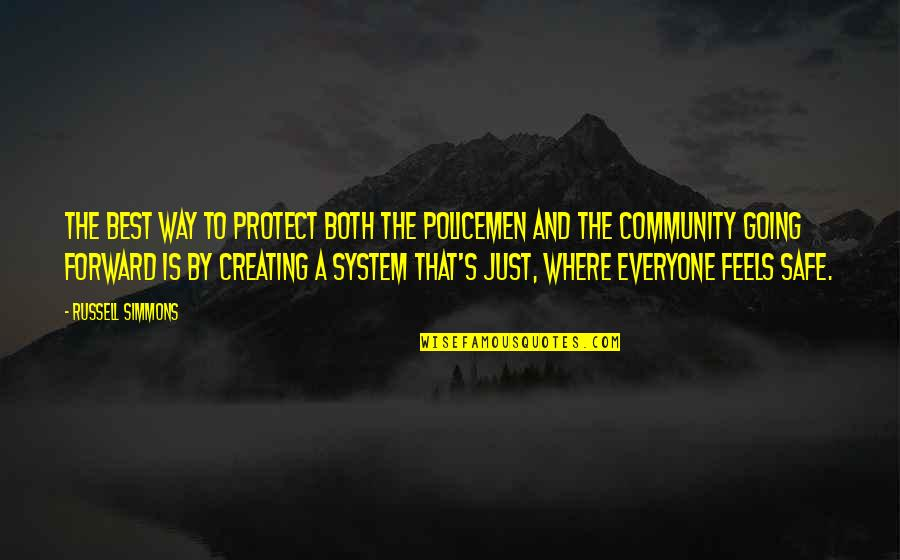 Where Is Everyone Quotes By Russell Simmons: The best way to protect both the policemen