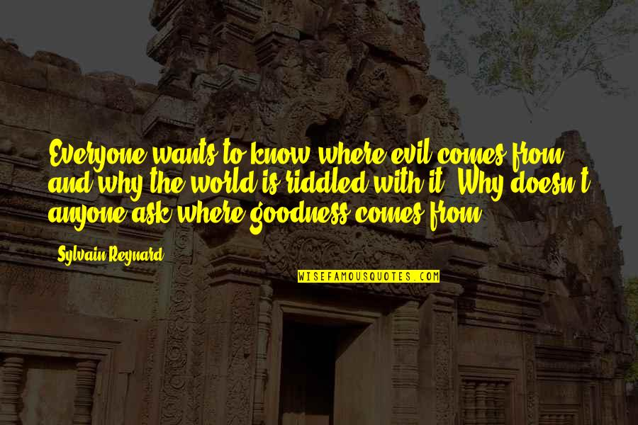 Where Is Everyone Quotes By Sylvain Reynard: Everyone wants to know where evil comes from