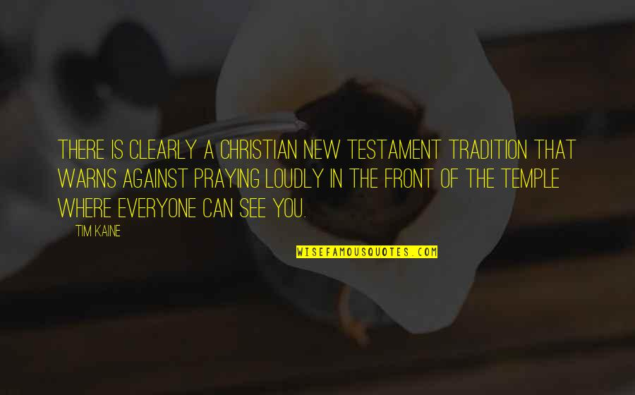 Where Is Everyone Quotes By Tim Kaine: There is clearly a Christian New Testament tradition