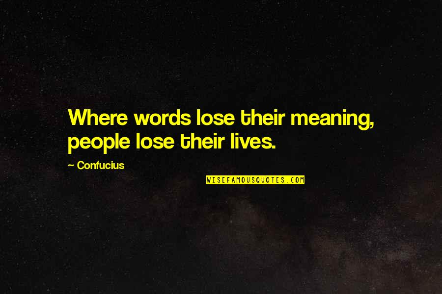 Where Is The Humanity Quotes By Confucius: Where words lose their meaning, people lose their