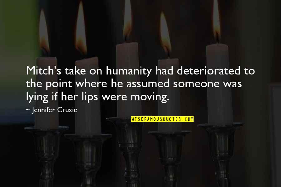 Where Is The Humanity Quotes By Jennifer Crusie: Mitch's take on humanity had deteriorated to the