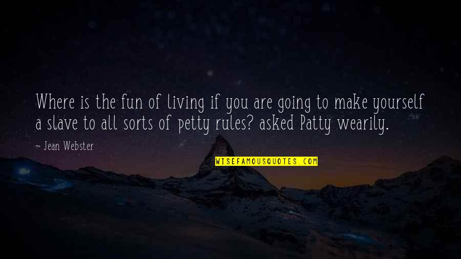 Where Life Is Going Quotes By Jean Webster: Where is the fun of living if you