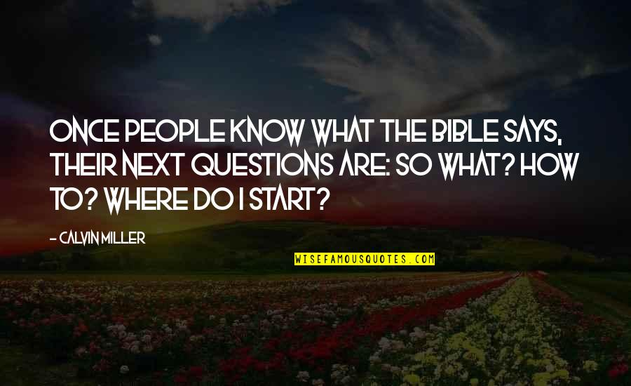 Where To Next Quotes By Calvin Miller: Once people know what the Bible says, their
