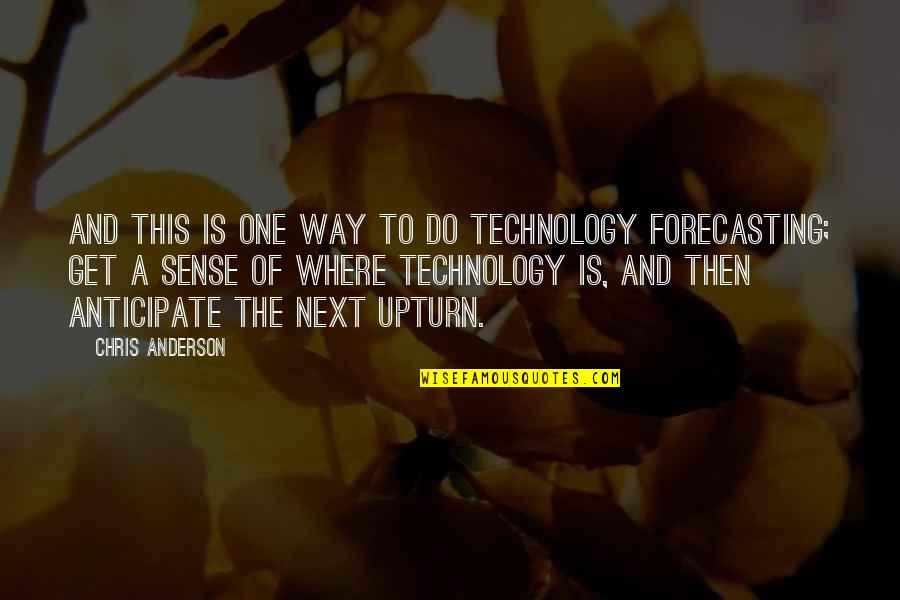Where To Next Quotes By Chris Anderson: And this is one way to do technology